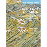 Textile Artist: Layer, Paint and Stitch (BOK)