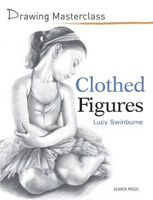 Drawing Masterclass: Clothed Figures (BOK)