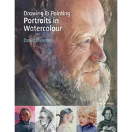Drawing & Painting Portraits in Watercolour (BOK)