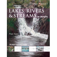What to Paint: Lakes, Rivers & Streams in Acrylic (BOK)