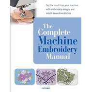 Complete Machine Embroidery Manual (BOK)
