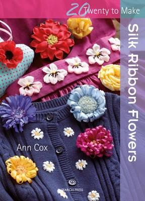 Twenty to Make: Silk Ribbon Flowers (BOK)