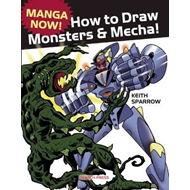 Manga Now! How to Draw Monsters and Mecha (BOK)
