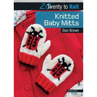 20 to Knit: Knitted Baby Mitts (BOK)