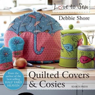 Love to Sew: Quilted Covers & Cosies (BOK)
