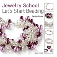 Jewelry School: Let's Start Beading (BOK)
