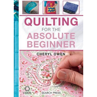 Quilting for the Absolute Beginner (BOK)