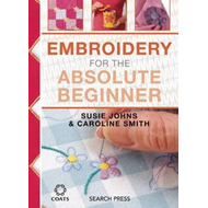Embroidery for the Absolute Beginner (BOK)