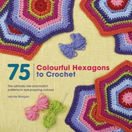 75 Colourful Hexagons to Crochet (BOK)