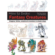 How to Draw: Fantasy Creatures (BOK)