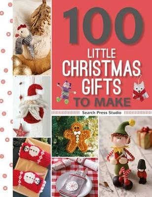 100 Little Christmas Gifts to Make (BOK)