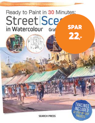 Ready to Paint in 30 Minutes: Street Scenes in Watercolour (BOK)