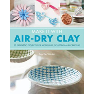 Make It With Air-Dry Clay (BOK)
