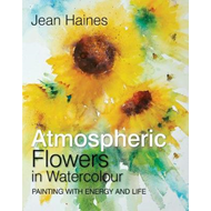 Jean Haines' Atmospheric Flowers in Watercolour (BOK)