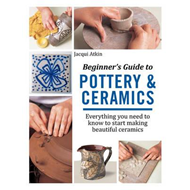 Beginner's Guide to Pottery & Ceramics (BOK)