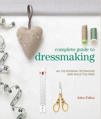 Complete Guide to Dressmaking (BOK)