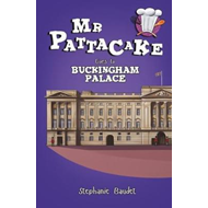 Mr Pattacake Goes to Buckingham Palace (BOK)