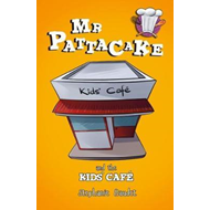 Mr Pattacake and the Kids' Cafe (BOK)