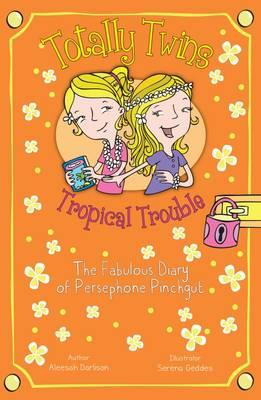 Tropical Trouble: The Fabulous Diary of Persephone Pinchgut (BOK)