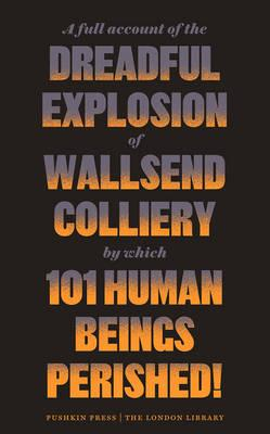 Full Account of the Dreadful Explosion of Wallsend Colliery (BOK)