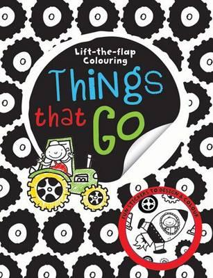 Lift-the-Flap Things That Go Colouring (BOK)
