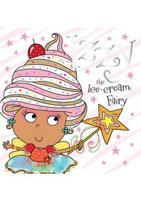 Izzy Izzy the Ice-cream Fairy Story Book (BOK)