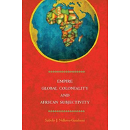 Empire, Global Coloniality and African Subjectivity (BOK)