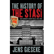The History of the Stasi: East Germany's Secret Police, 1945-1990 (BOK)