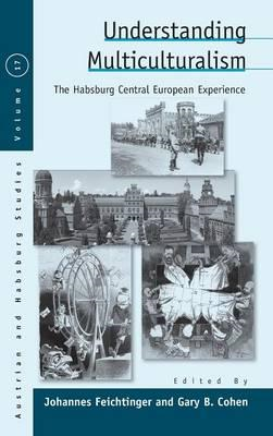 Understanding Multiculturalism: The Habsburg Central European Experience (BOK)