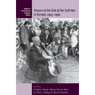 Visions of the End of the Cold War in Europe, 1945-1990 (BOK)