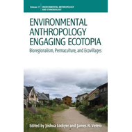 Environmental Anthropology Engaging Ecotopia (BOK)