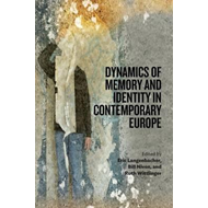 Dynamics of Memory and Identity in Contemporary Europe (BOK)