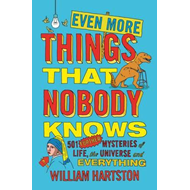 Even More Things That Nobody Knows (BOK)