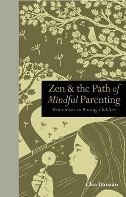 Zen & the Path of Mindful Parenting (BOK)
