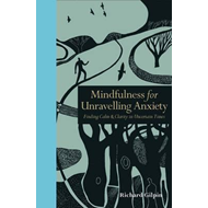 Mindfulness for Unravelling Anxiety (BOK)