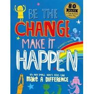 Be the Change, Make it Happen (BOK)