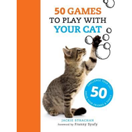 50 Games to Play with Your Cat (BOK)