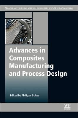 Advances in Composites Manufacturing and Process Design (BOK)