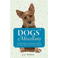 Dogs' Miscellany: Everything You Always Wanted to Know About Man's Best Friend (BOK)