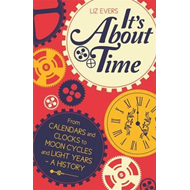 It's About Time: From Calendars and Clocks to Moon Cycles and Light Years - A History (BOK)