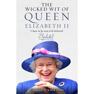 Wicked Wit of Queen Elizabeth II (BOK)