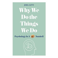 Why We Do the Things We Do (BOK)