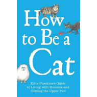 How to Be a Cat (BOK)