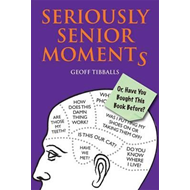 Seriously Senior Moments (BOK)