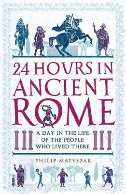 24 Hours in Ancient Rome (BOK)