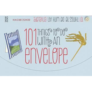 101 Things to Do with an Envelope (BOK)