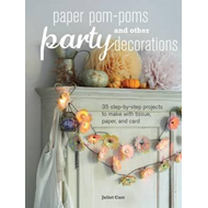 Paper Pom-poms and other Party Decorations (BOK)