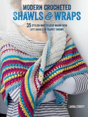 Modern Crocheted Shawls and Wraps (BOK)