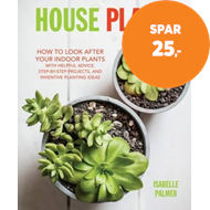 Produktbilde for House Plants - How to Look After Your Indoor Plants: with Helpful Advice, Step-by-Step Projects, and (BOK)