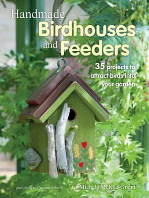 Handmade Birdhouses and Feeders (BOK)
